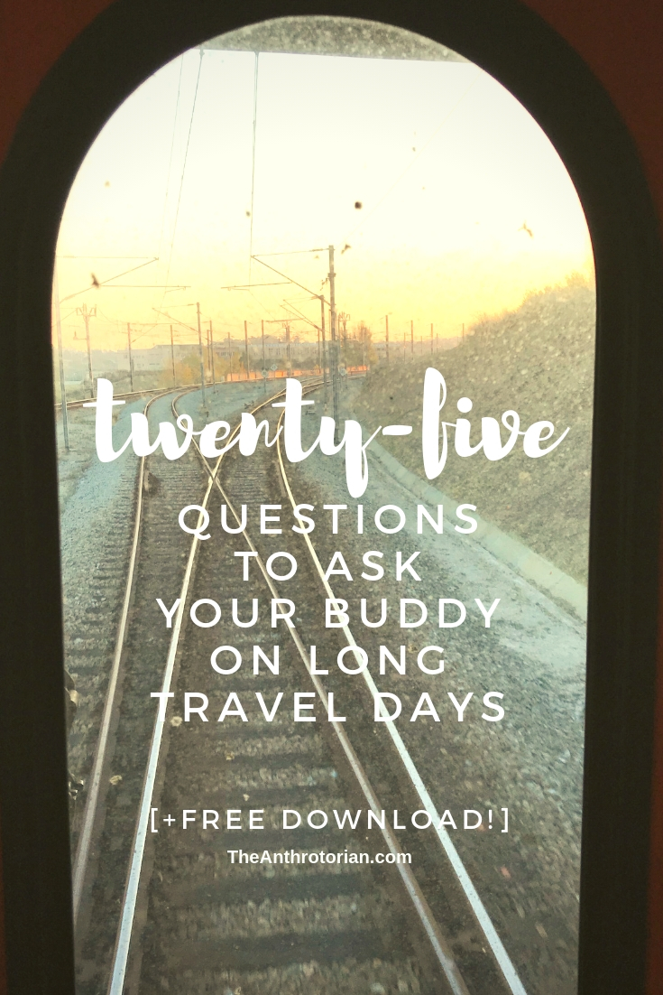 Questions to ask your buddy on long travel days