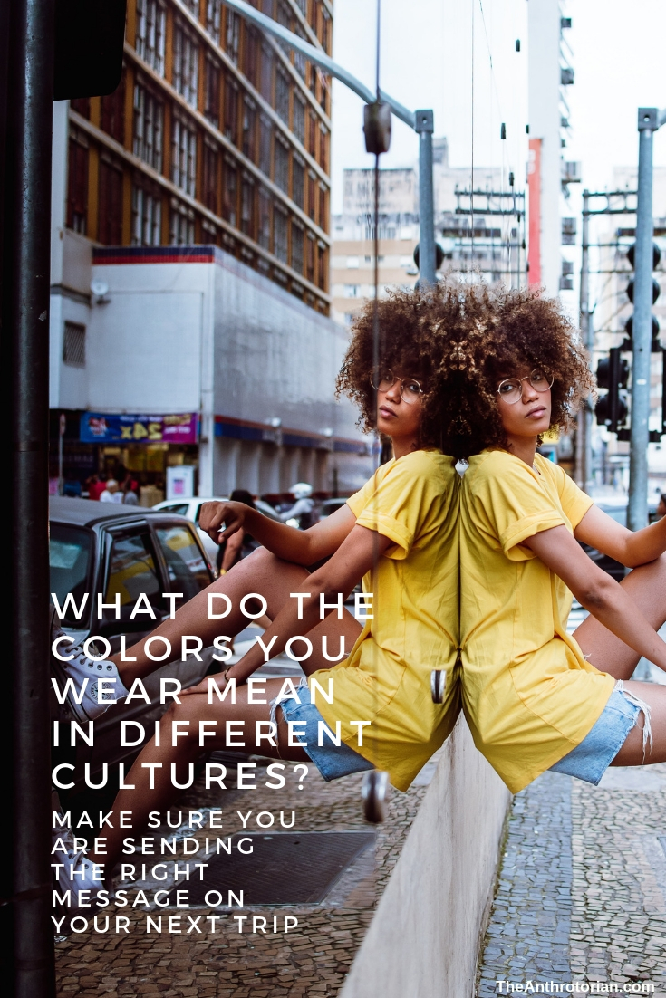WHAT DO THE COLORS YOU WEAR MEAN IN DIFFERENT CULTURES?
