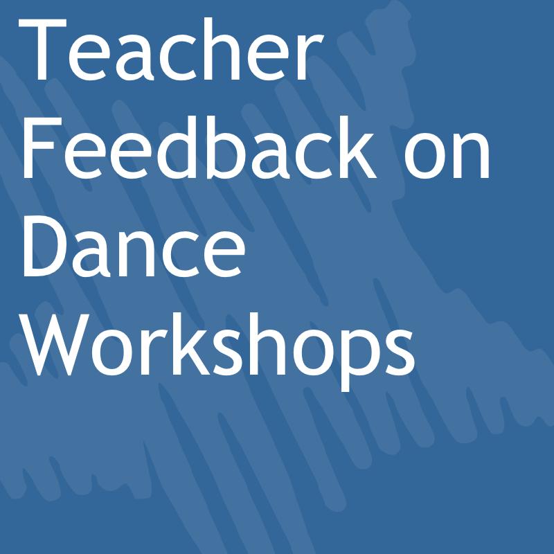 Teacher Feedback on Dance Workshops