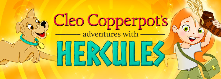 Cleo Copperpot's Adventures with Hercules