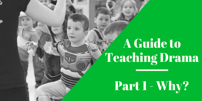 Guide to Teaching Drama - Why