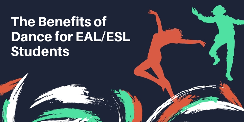 Benefits of dance for EAL Students