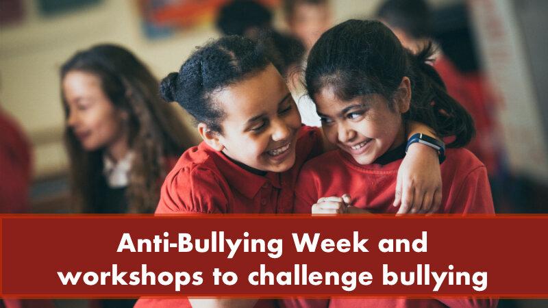Anti-bullying Week Workshops