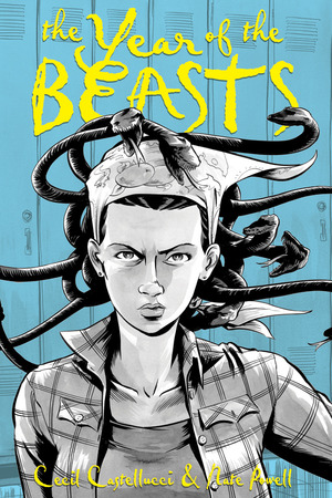 The Year of the Beasts by Cecil Castellucci  + Nate Powell