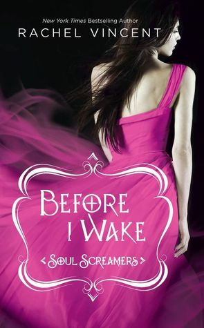 Before I Wake (Soul Screamers #6) by Rachel Vincent