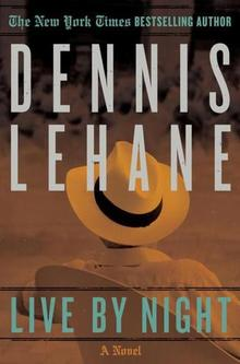 Live by Night by Dennis Lehane