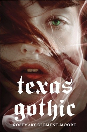 Texas Gothic by Rosemary Clement-Moore