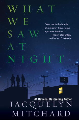 What We Saw at Night by Jacqueline Mitchard - Jan. 2013