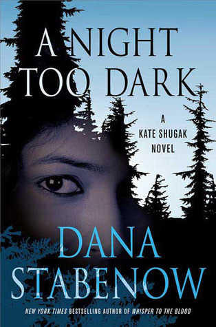 A Night Too Dark by Dana Stabenow | Reviewed on Clear Eyes, Full Shelves