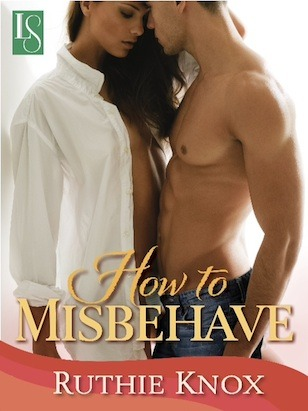 How to Misbehave by Ruthie Knox | Reviewed on Clear Eyes, Full Shelves