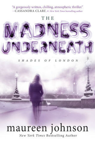 The Madness Underneath (Shades of London #2) by Maureen Johnson | Reviewed on Clear Eyes, Full Shelves