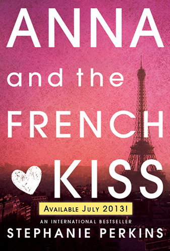 Anna and the French Kiss by Stephanie Perkins | Clear Eyes, Full Shelves