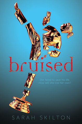 Bruised by Sarah Skilton   Reviewed on Clear Eyes, Full Shelves