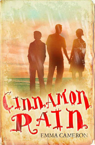 Cinnamon Rain / Out of This Place by Emma Cameron