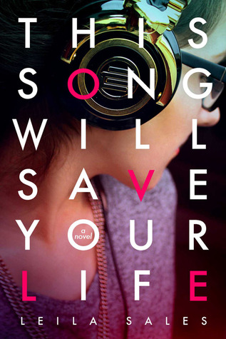 This Song WIll Save Your Life by Leila Sales | Clear Eyes, Full Shelves