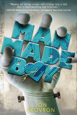 Man Made Boy by Jon Skovron | Clear Eyes, Full Shelves