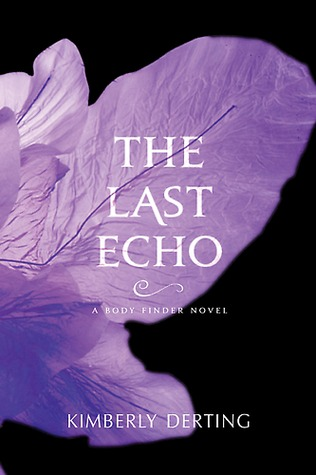 The Last Echo by Kimberley Derting on Clear Eyes, Full Shelves