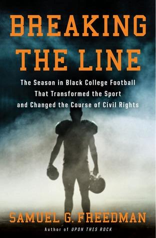 Breaking the Line by Samuel G. Freedman