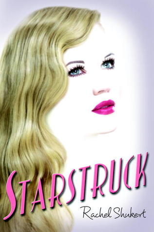 Starstruck by Rachel Shukert | Reviewed on Clear Eyes, Full Shelves | cleareyesfullshelves.com