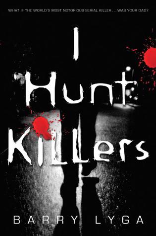 I Hunt Killers by Barry Lyga, Reviewed on Clear Eyes, Full Shelves | cleareyesfullshelves.com