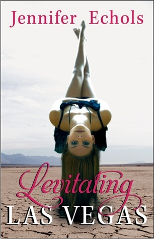 Levitating Las Vegas by Jennifer Echols | Reviewed on Clear Eyes, Full Shelves