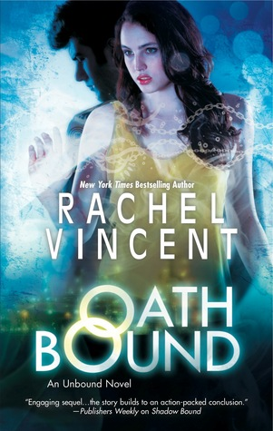 Oath Bound by Rachel Vincent - Reviewed on Clear Eyes, Full Shelves