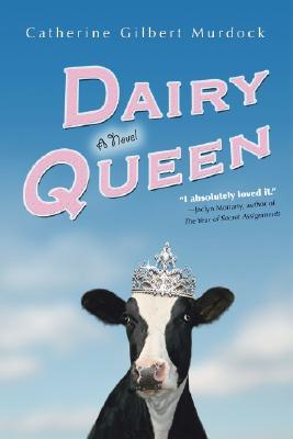 The Dairy Queen by Catherine Gilbert Murdock   Amazon  |  Goodreads