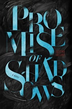 Promise of Shadows by Justina Ireland  (March 2014, Simon & Schuster)