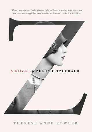 Z by Therese Anne Fowler | Reviewed on ClearEyesFullShelves.com