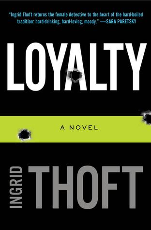 Loyalty by Indgrid Thoft   Amazon  |  Goodreads
