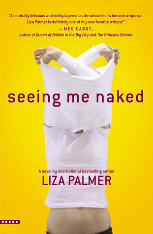 Seeing Me Naked by Liza Palme r  Amazon  |  Goodreads