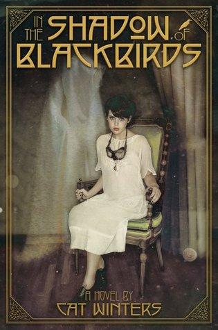 In the Shadow of Blackbirds by Cat Winters | reviewed on Clear Eyes, Full Shelves | cleareyesfullshelves.com