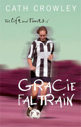 The Life & Times of Gracie Faltrain (AUS)   Fishpond  |  Goodreads