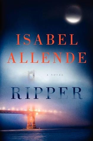Ripper by Isabel Allende (Jan. 2014)   Amazon  |  Goodreads