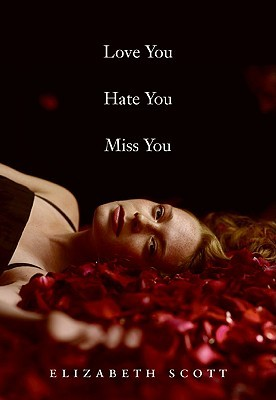 Love You, Hate You, Miss You by Elizabeth Scott (Audio)   Amazon  |  Goodreads