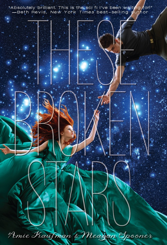 These Broken Stars by Amie Kaufman & Meagan Spooner