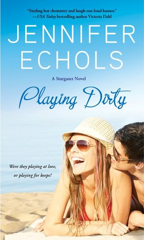 Playing Dirty by Jennifer Echols | Clear Eyes, Full Shelves