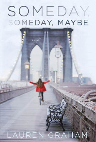 Someday, Someday, Maybe by Lauren Graham (Audio)   Review  | Amazon  |  Goodreads