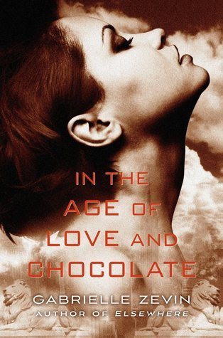 In the Age of Love and Chocolate by Gabrielle Zevin (Audio)   Amazon  |  Goodreads