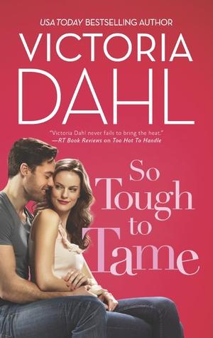 So Tough to Tame by Victoria Dahl   Amazon  |  Goodreads