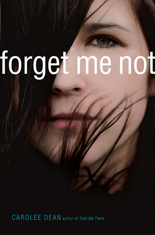 Forget Me Not by Carolee Dean   Amazon  |  Goodreads