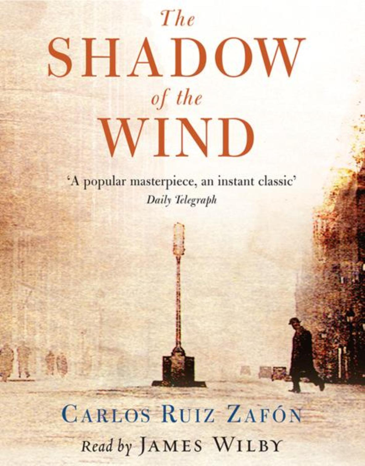 The Shadow of the Wind by Carlos Ruiz Zafon   Reviewed on Clear Eyes, Full Shelves