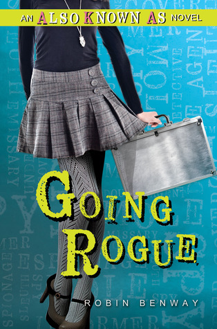 Going Rogue by Robin Benway  Amazon  |  Goodreads