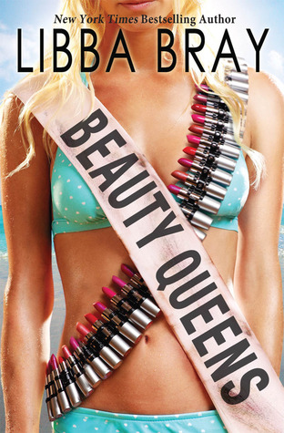 Beauty Queens by Libba Bray  Amazon  |  Goodreads
