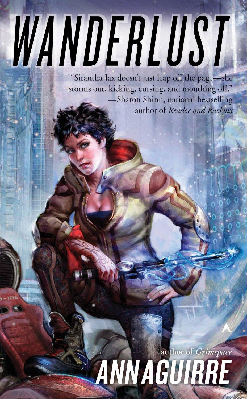 Wanderlust (Sirantha Jax #2) by Ann Aguirre  Amazon  |  Goodreads