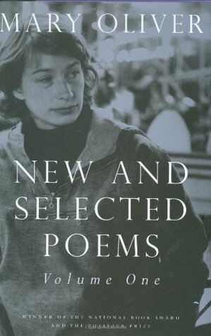 New & Selected Poems by Mary Oliver (Vol. 1)  Amazon  |  Goodreads