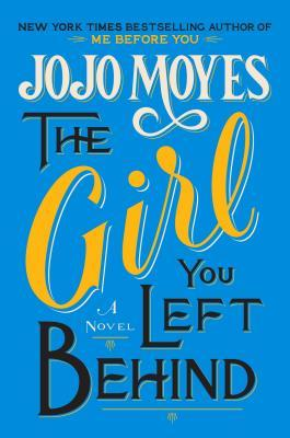 The Girl You Left Behind by Jojo Moyes  Amazon  |  Goodreads