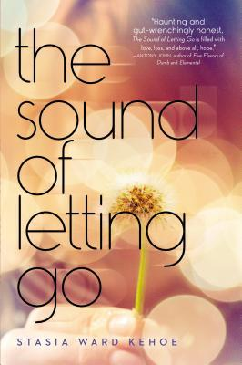 The Sound of Letting Go by Stasia Ward Kehoe  Amazon  |  Goodreads