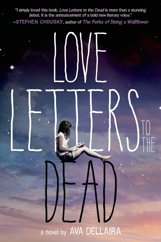 Love Letters to the Dead by Ava Dellaira  Amazon  |  Goodreads