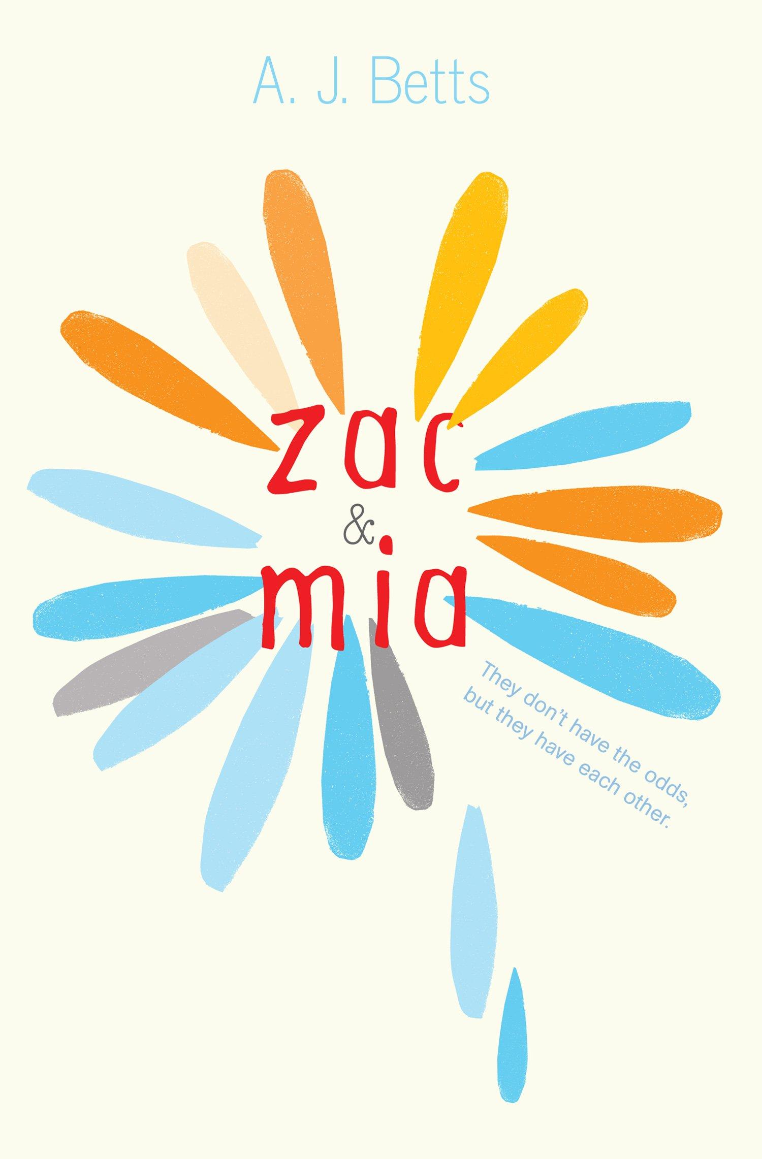 Zac & Mia by A.J. Betts (Sept. 2014)  Amazon  |  Goodreads